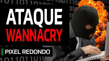 Pixel Redondo 03 – Ataque WannaCry