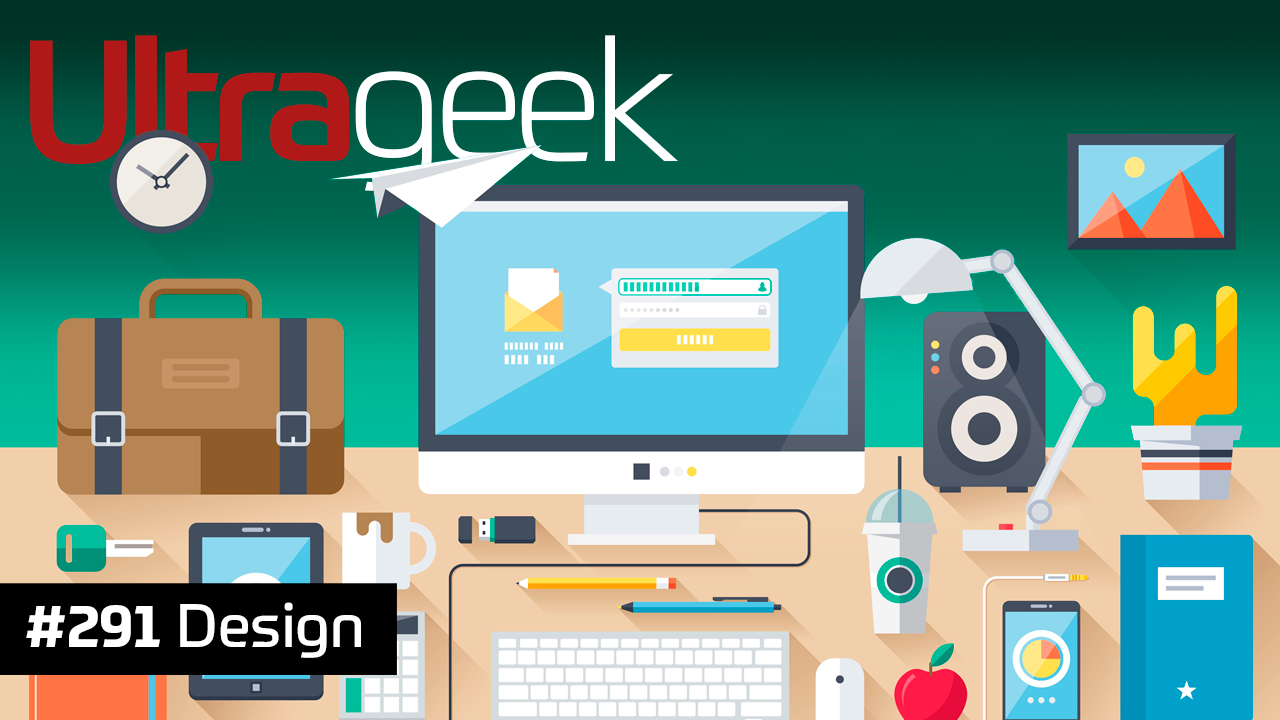 Ultrageek 291 – Design