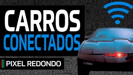 Pixel Redondo 06 – Carros conectados