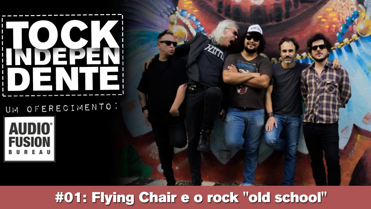 "Tock Independente #01 – Flying Chair e o rock ""old school"""