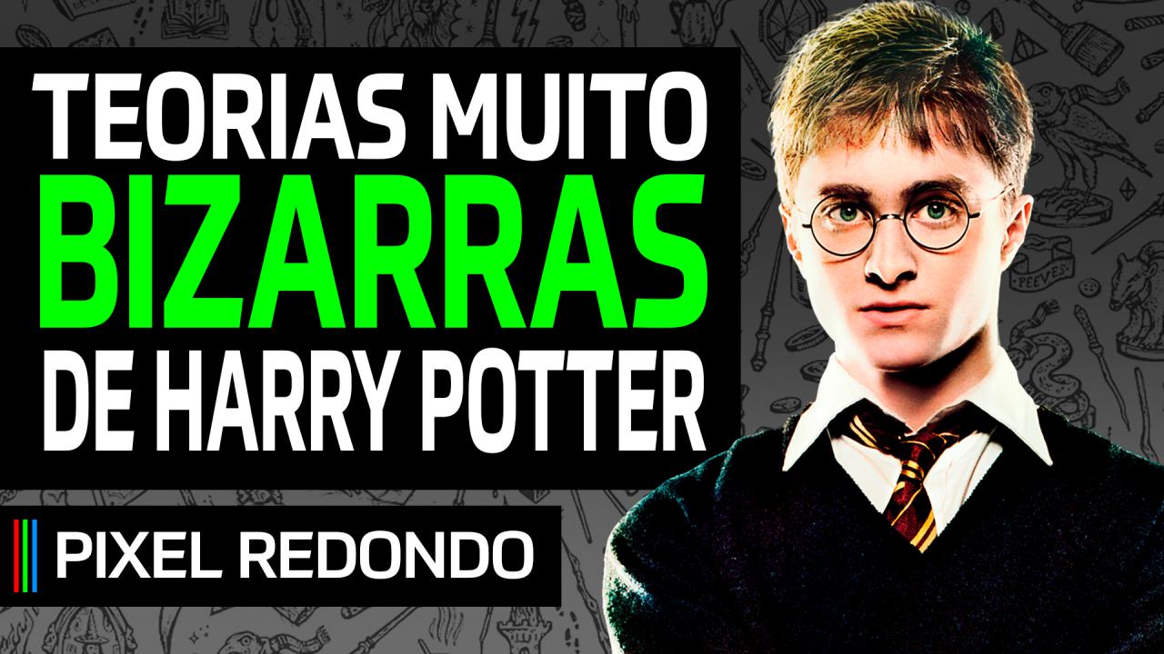 Pixel Redondo #08 – Teorias bizarras de Harry Potter