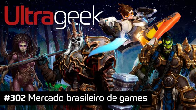 Ultrageek 302 – Mercado brasileiro de games