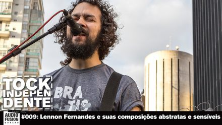 TOCK INDEPENDENTE 009: Lennon Fernandes e suas composições abstratas e sensíveis
