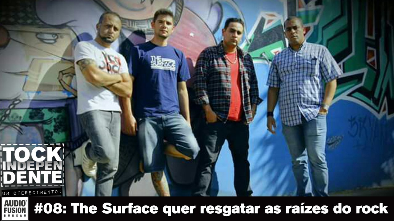 TOCK INDEPENDENTE 008: The Surface quer resgatar as raízes do rock