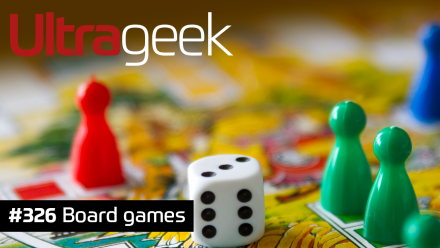 Ultrageek 326 – Board games