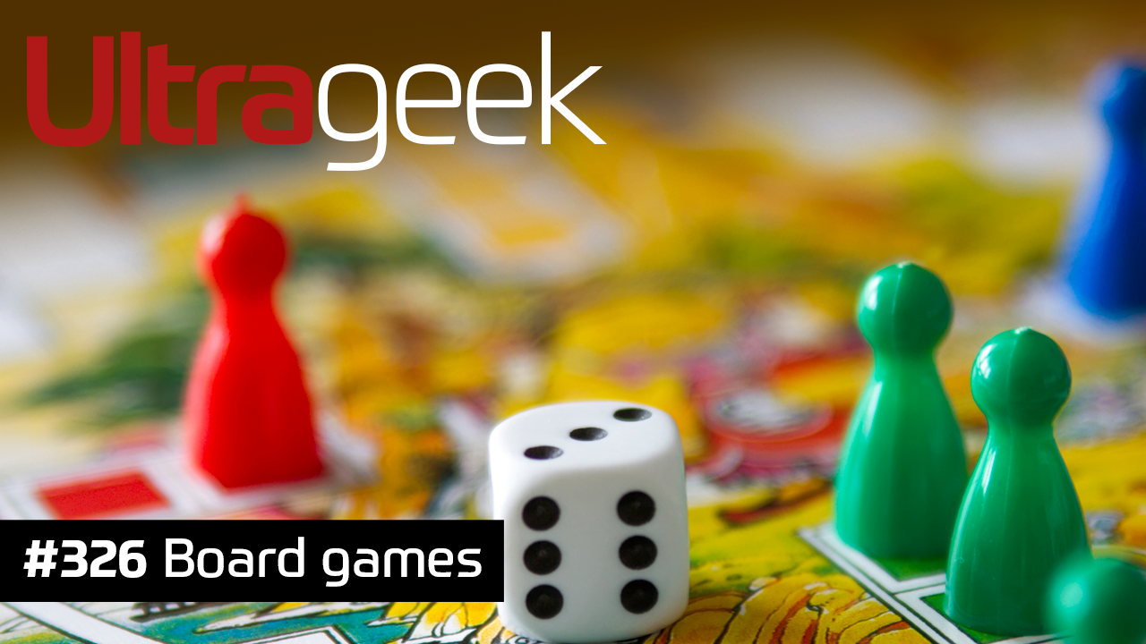 Ultrageek #326 – Board games