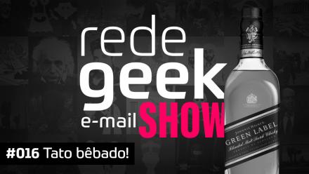 E-mail Show 016 – Tato bêbado
