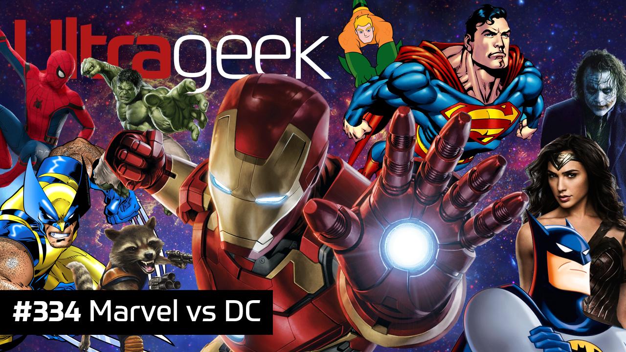 Ultrageek 334 – Marvel vs DC