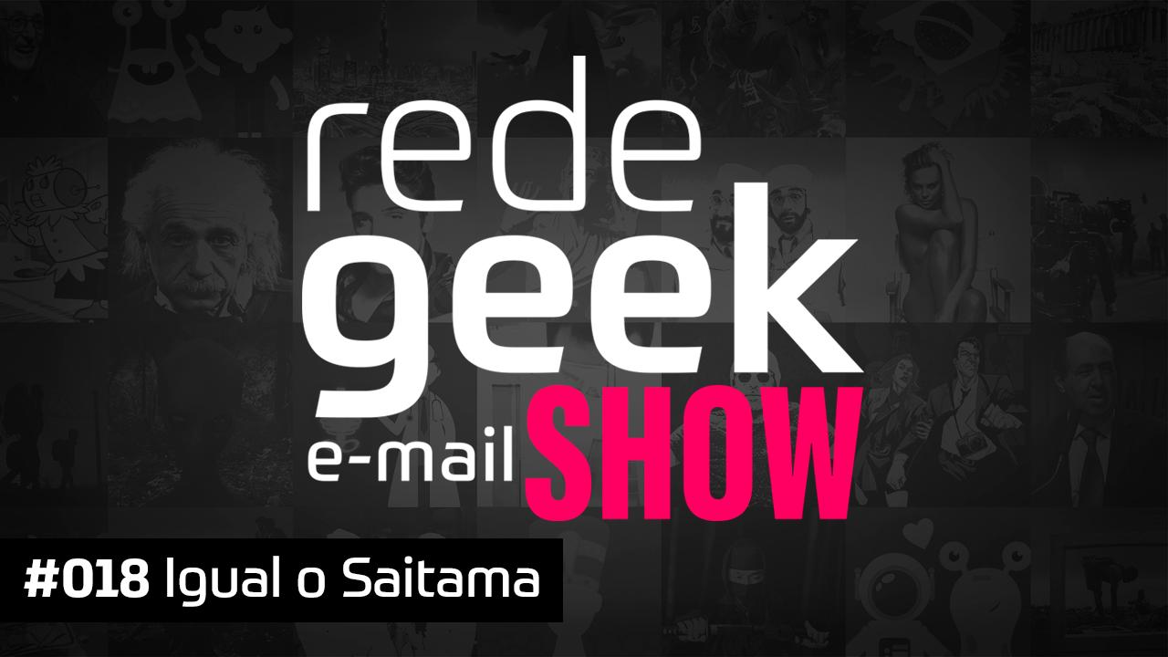 E-mail Show #018 – Igual o Saitama