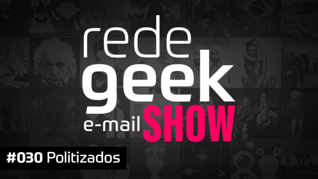 E-mail Show 030 – Politizados