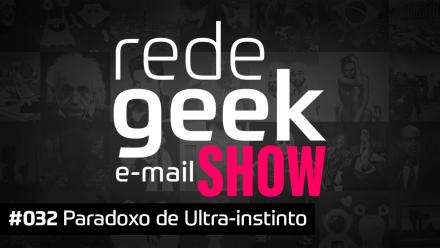 E-mail Show 032 – Paradoxo de Ultra-Instinto