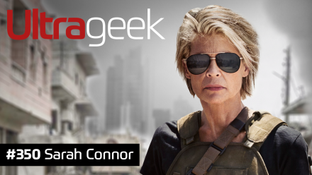 Ultrageek 350 – Sarah Connor