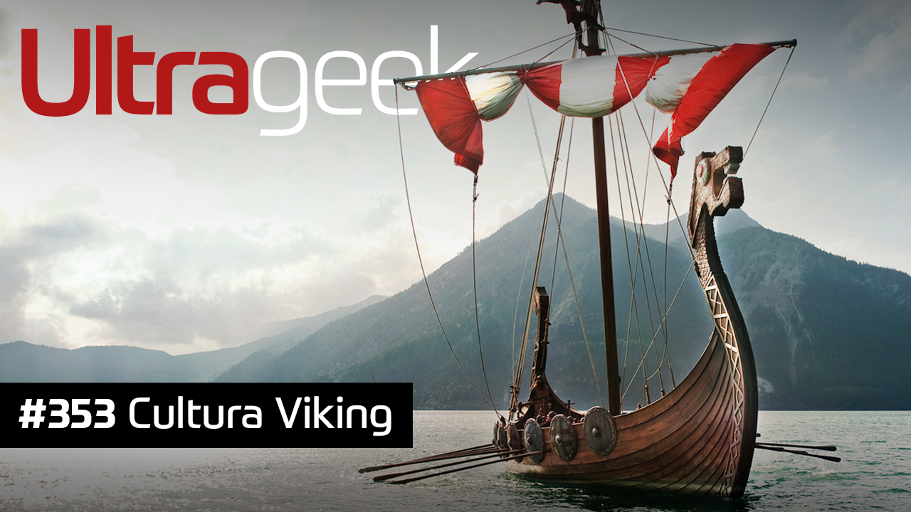 Ultrageek #353 – Cultura viking