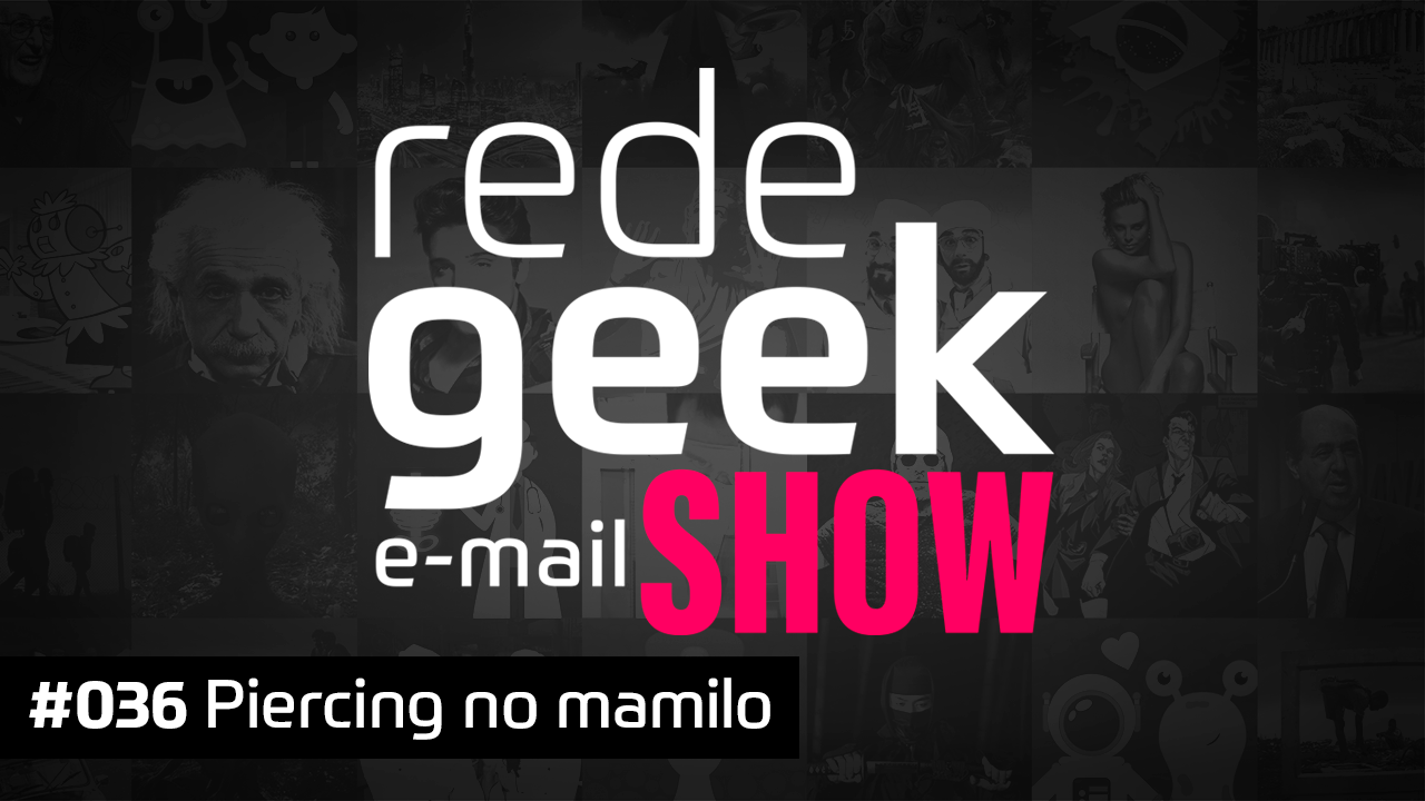 E-mail Show 036 – Piercing no mamilo