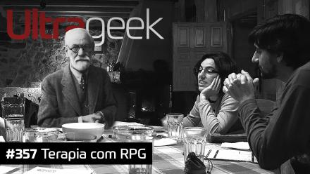 Ultrageek 357 – Terapia com RPG