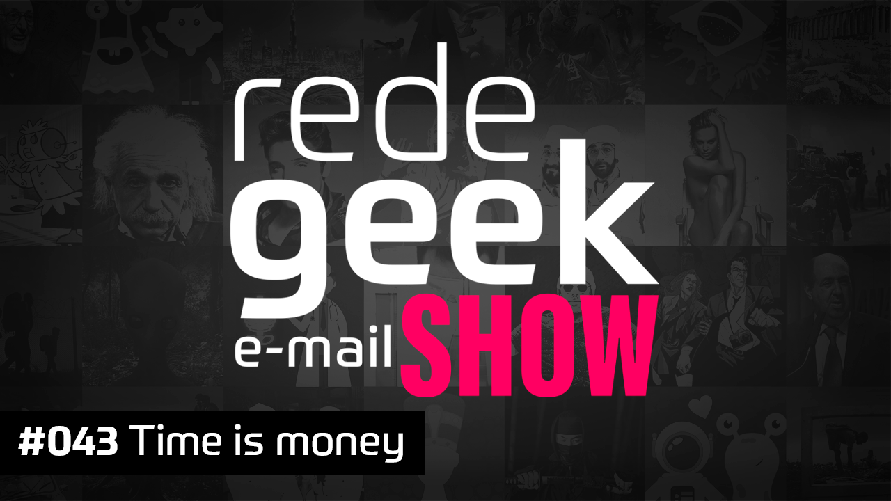 E-mail Show #043 – Time is money