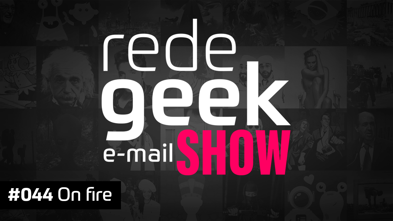E-mail Show 044 – On fire