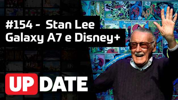 UPDATE 154 – Stan Lee, Samsung Galaxy A7 e Disney+
