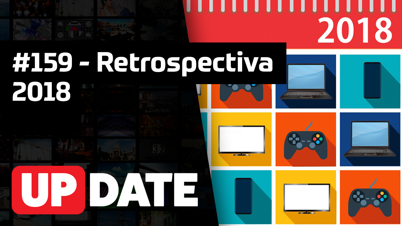 UPDATE 159 – Retrospectiva 2018