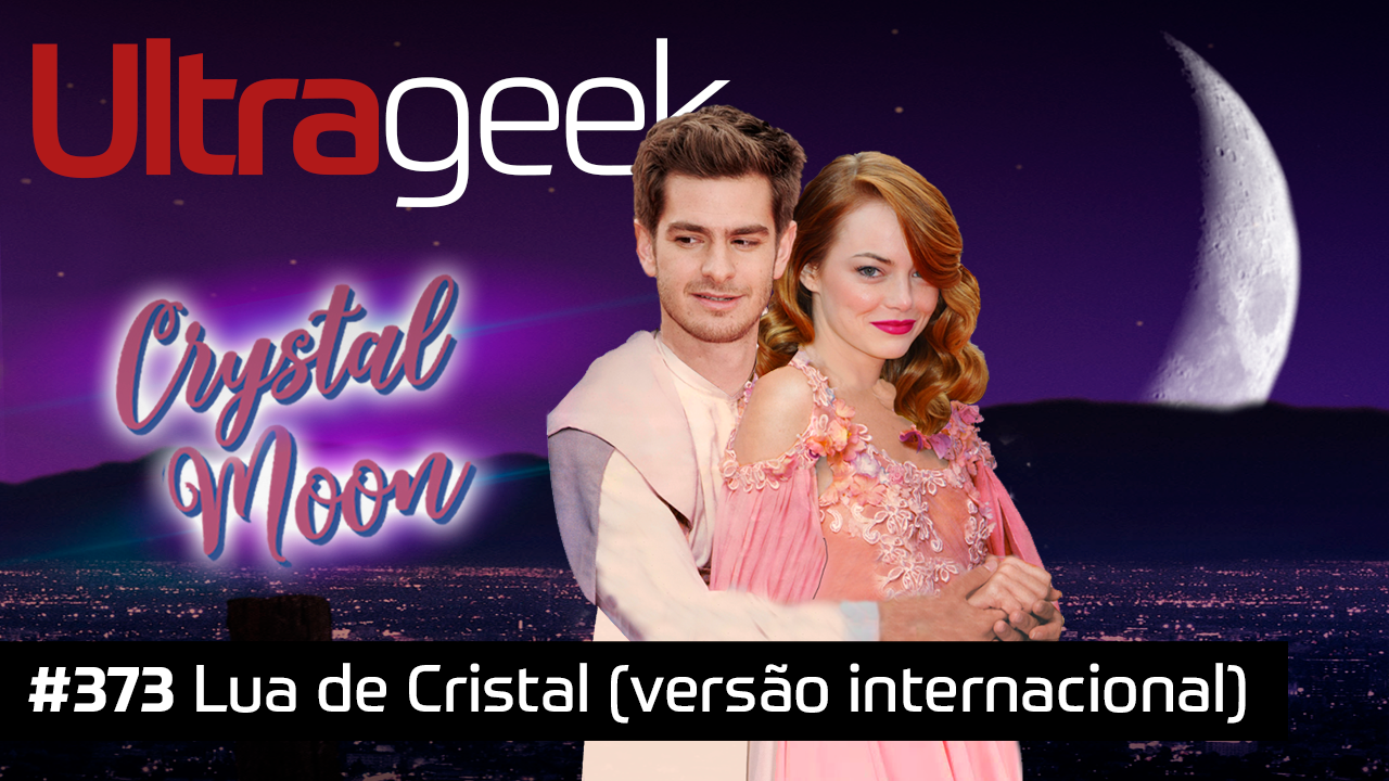 Ultrageek #373 – Lua de Cristal (versão internacional)