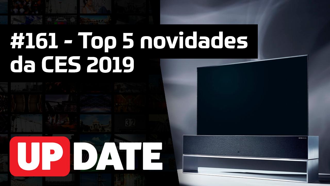 UPDATE #161 – 5 novidades da CES 2019