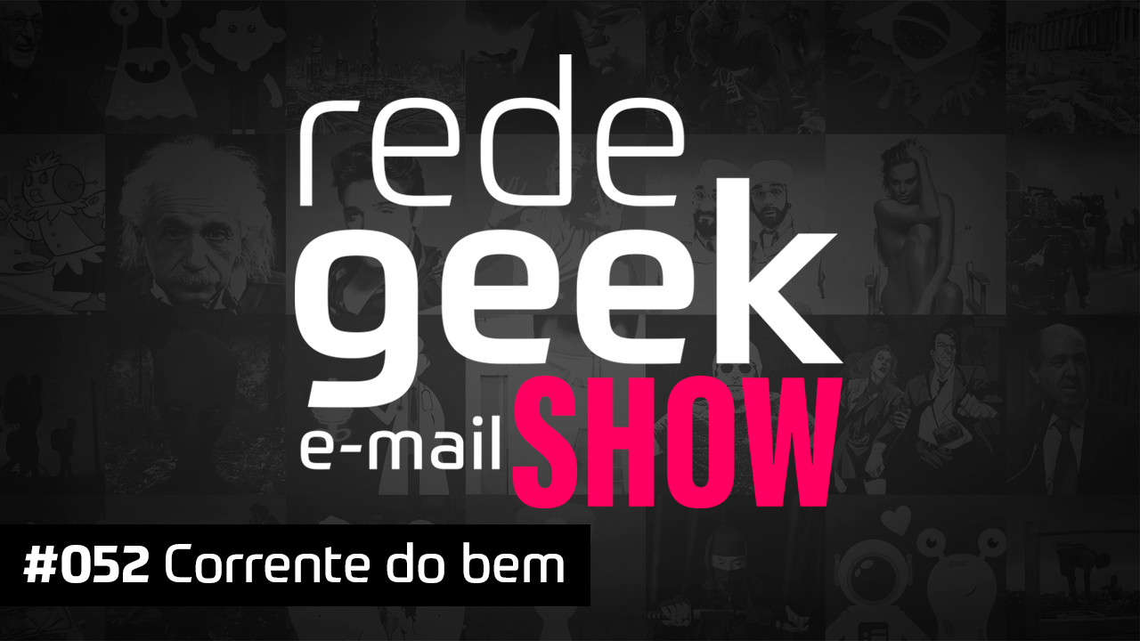 E-mail Show 052 – Corrente do bem