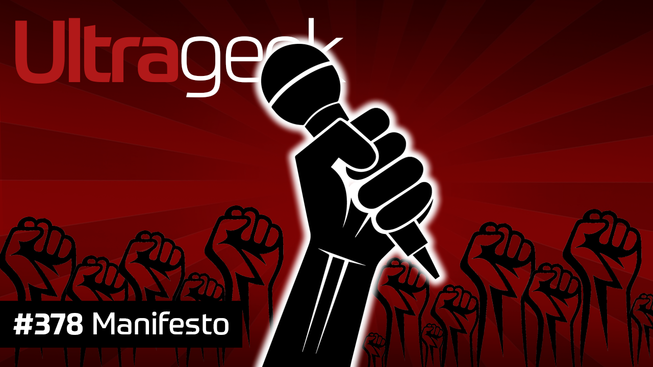 Ultrageek 378 – Manifesto