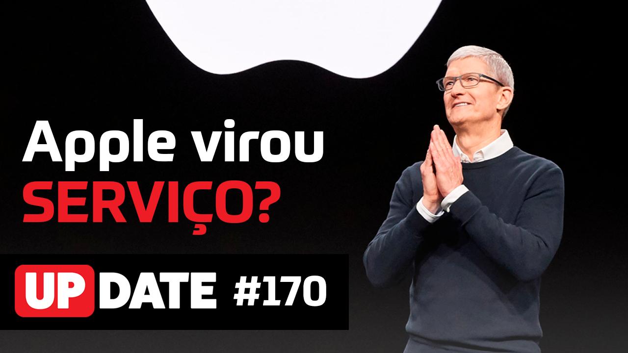 Update 170 – A Apple é uma empresa de serviços?