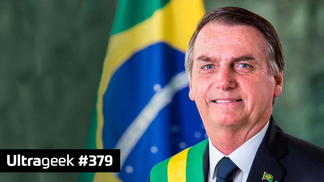 Ultrageek 379 – Economia Bolsonaro