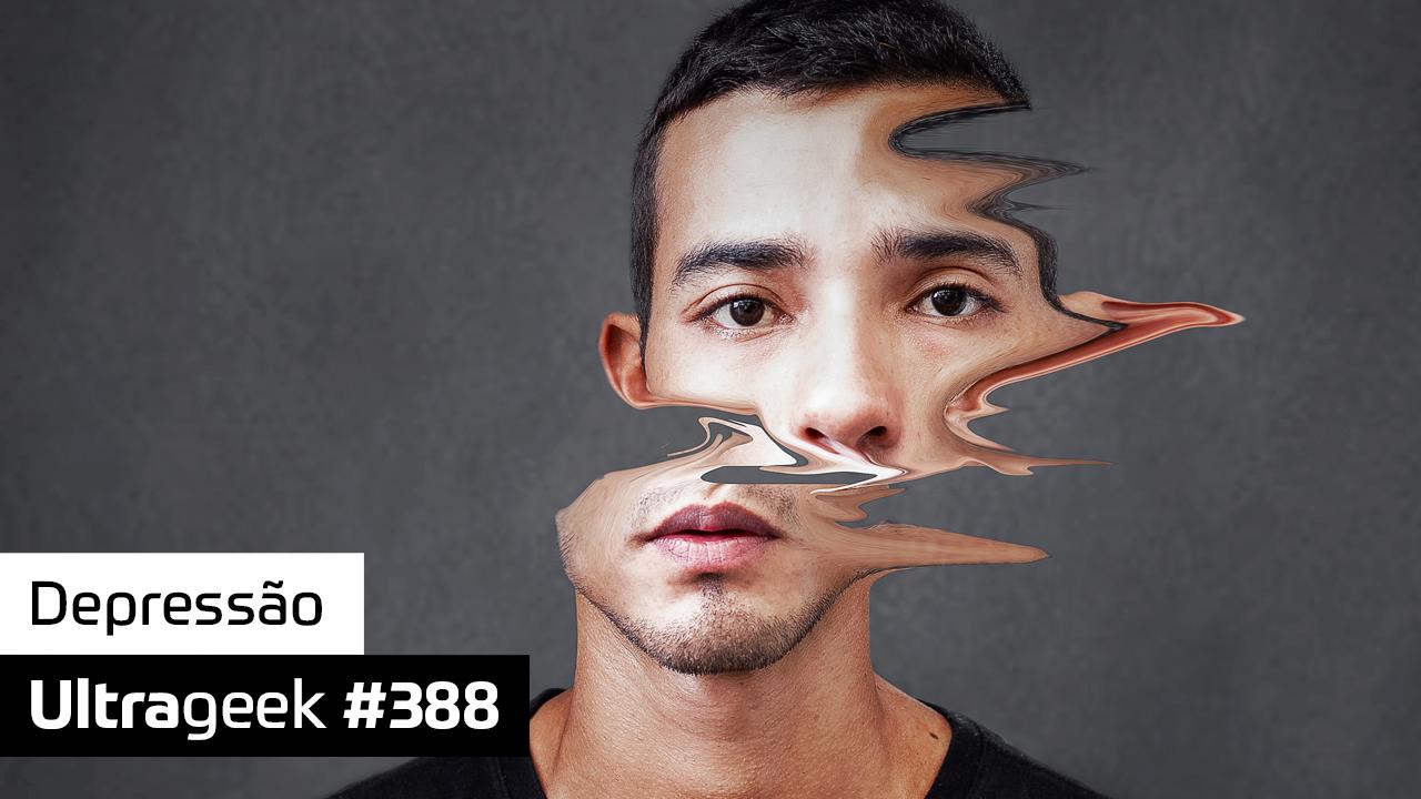 Ultrageek 388 – Depressão