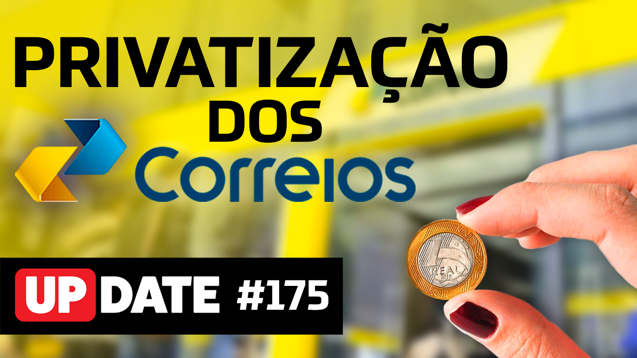 Update 175 – Privatização dos Correios
