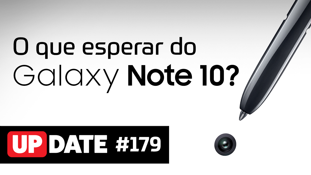 Update 179 – Samsung Galaxy Note 10