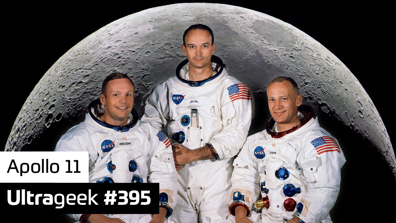 Ultrageek 395 – Apollo 11