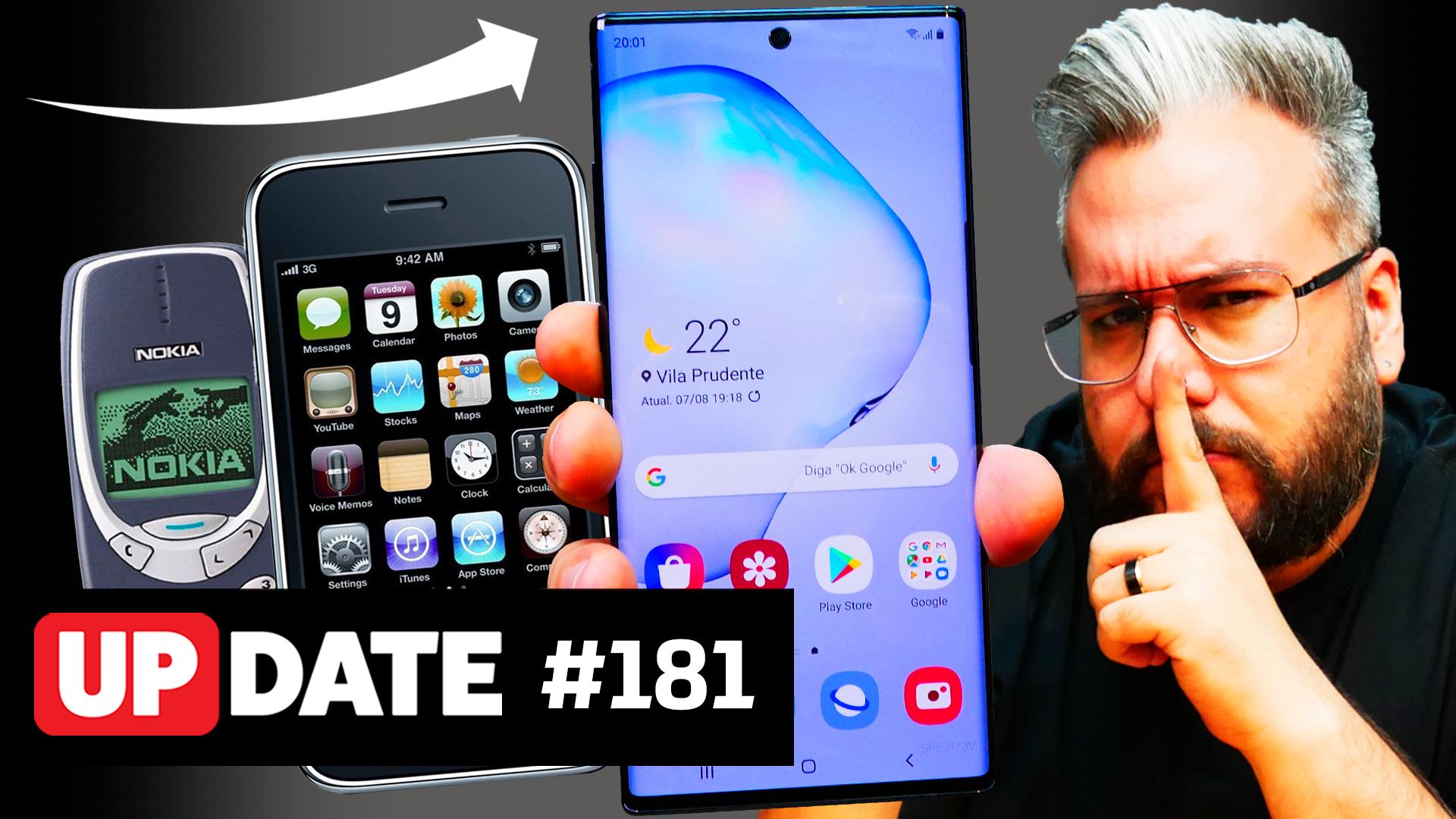 Update 181 – Falta inovação nos celulares?