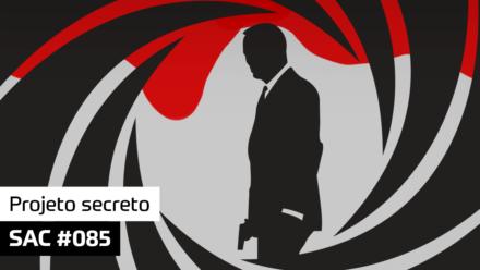 SAC 085 – Projeto secreto