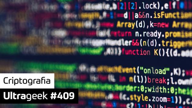 Ultrageek 409 – Criptografia