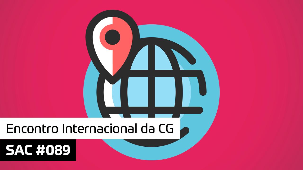 SAC 089 – Encontro Internacional da CG