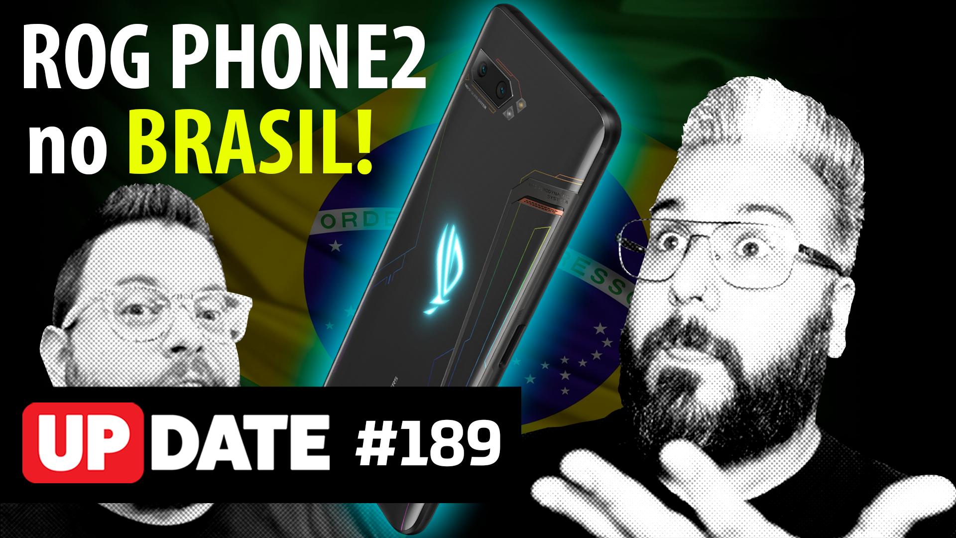 Update 189 – ROG no Brasil