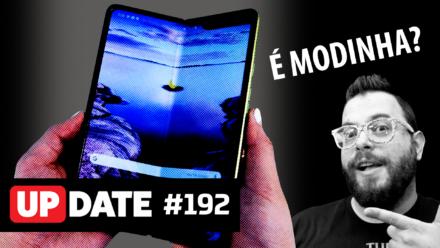 Update 192 – Celular com tela dobrável