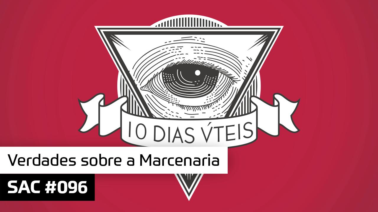 SAC #096 – Verdades sobre a Marcenaria