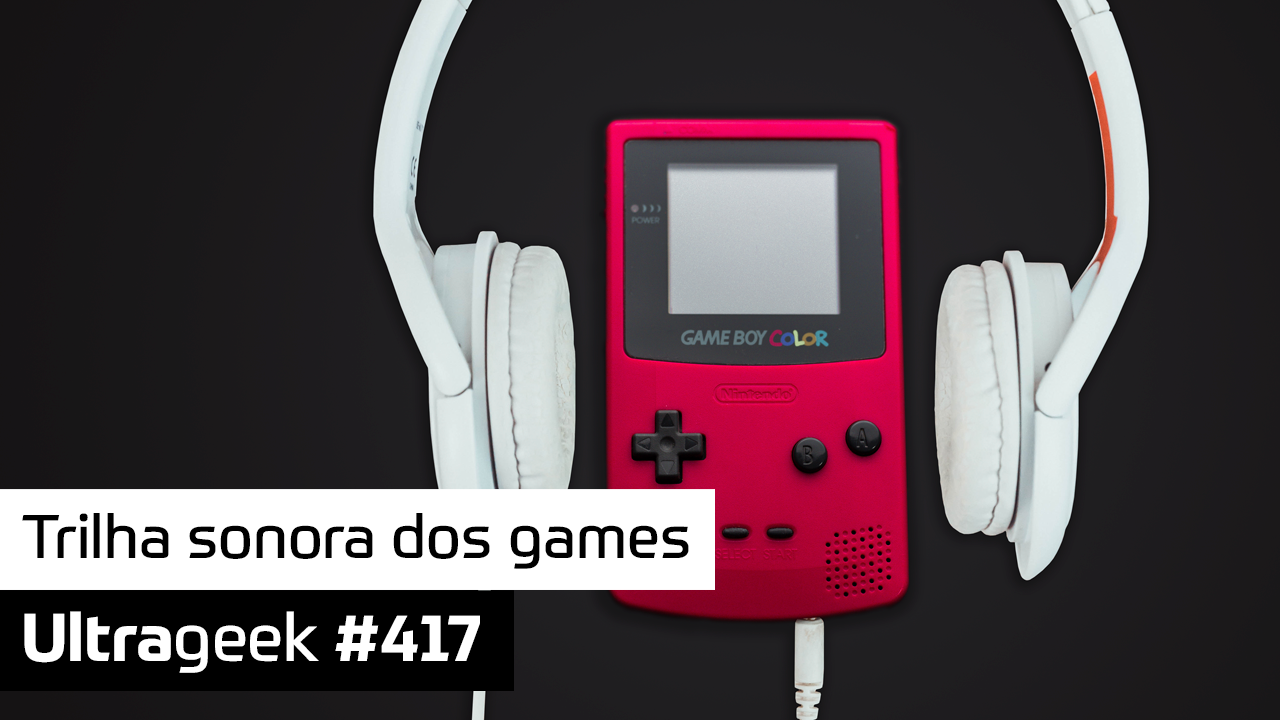Ultrageek 417 – Trilha sonora dos games