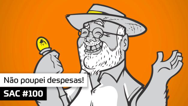 SAC 100 – Não poupei despesas!