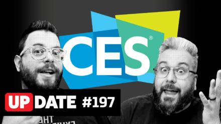 Update 197 – CES 2020