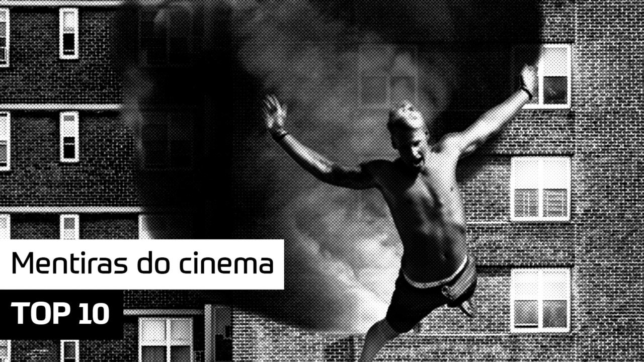 TOP 10 – Mentiras do cinema